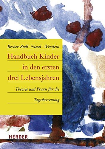 9783451301421: Handbuch Kinder in den ersten drei Lebensjahren: Theorie und Praxis für die Tagesbetreuung