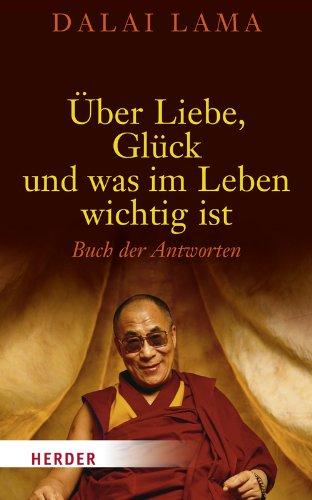 9783451301605: Über Liebe, Glück und was im Leben wichtig ist: Buch der Antworten
