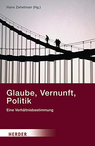 9783451301933: Glaube, Vernunft, Politik