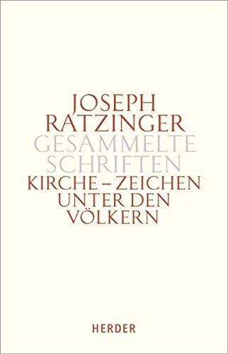 Gesammelte Schriften Kirche, Zeichen unter den Völkern. Tlbd.1: Joseph Ratzinger