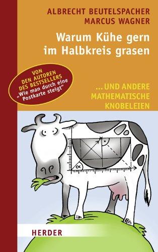 9783451302268: Warum K�he gern im Halbkreis grasen: ... und andere mathematische Knobeleien