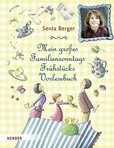 Mein großes Familiensonntagsfrühstücksvorlesebuch - Senta Berger