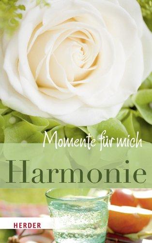 Harmonie. mit Texten von . Mit Fotogr. von Hildegard Morian / Momente für mich - Bosmans, Phil, Hildegard Morian und Anselm Spilling-Nöker Christa Stutz Pierre Grün