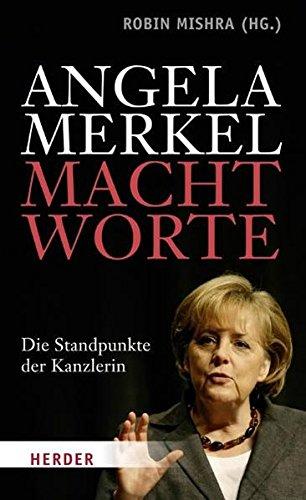 9783451303531: Angela Merkel - Machtworte: Die Standpunkte der Kanzlerin