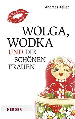 9783451305252: Wolga, Wodka und die schönen Frauen