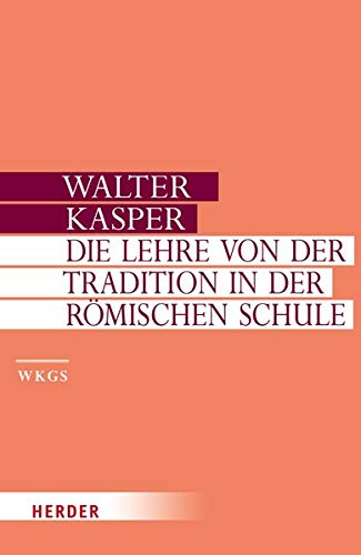 9783451306013: Die Lehre von der Tradition in der Römischen Schule