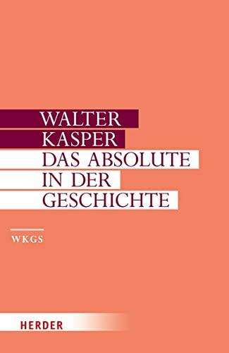 9783451306020: Gesammelte Schriften 2. Das Absolute in der Geschichte: Philosophie und Theologie der Geschichte in der Sp�tphilosophie Schellings