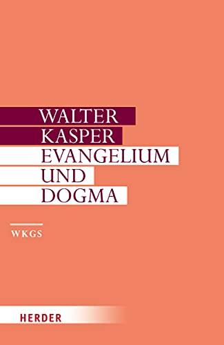 9783451306075: Evangelium und Dogma - Grundlegung der Dogmatik: Walter Kasper Gesammelte Schriften, Band 7