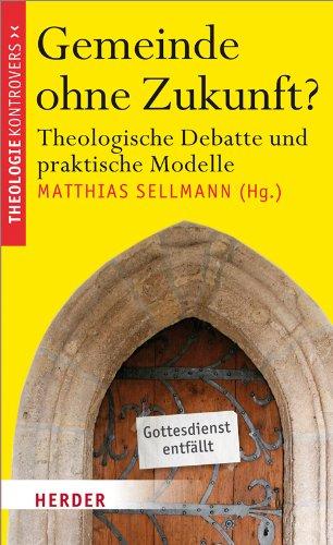 9783451306457: Gemeinde ohne Zukunft?: Theologische Debatte und praktische Modelle