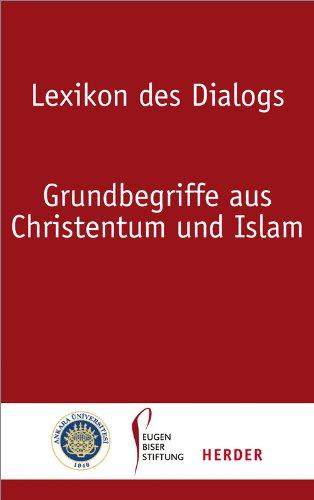 9783451306846: Lexikon des Dialogs: Grundbegriffe aus Christentum und Islam