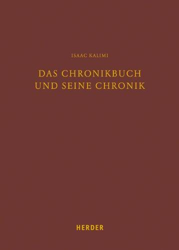 Das Chronikbuch und Seine Chronik: Zur Entstehung und Rezeption eines Biblischen Buches.: KALIMI, ...