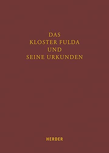 Das Kloster Fulda und seine Urkunden : Moderne archivische Erschließung und ihre Perspektiven für ...