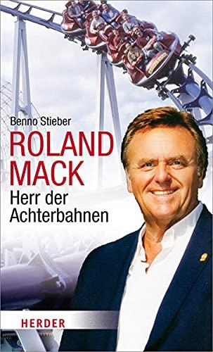 9783451307522: Roland Mack: Herr der Achterbahnen