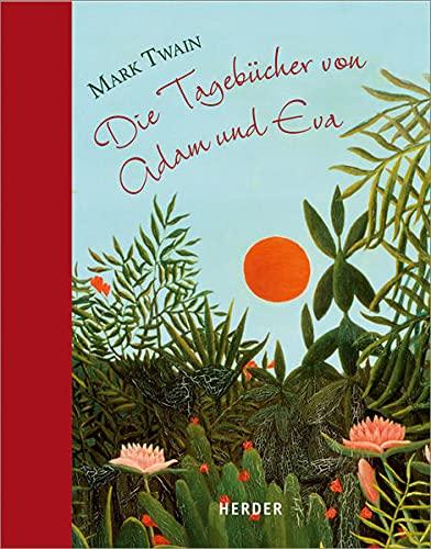 9783451309472: Die Tagebücher von Adam und Eva: Mit Bildern von Henri Rousseau