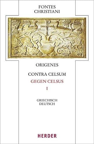 Contra Celsum - Gegen Celsus I.: Origenes: