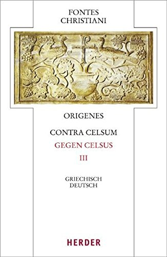 Contra Celsum - Gegen Celsus III.: Origenes: