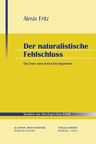 9783451310645: Der naturalistische Fehlschluss: Vom Ende einer Scheinargumentation
