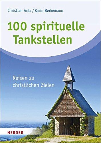 9783451310881: 100 spirituelle Tankstellen