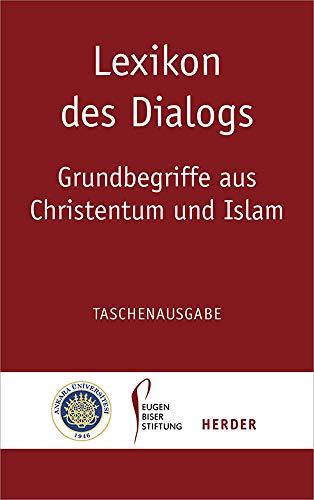9783451311406: Lexikon des Dialogs - Grundbegriffe aus Christentum und Islam: Taschenausgabe