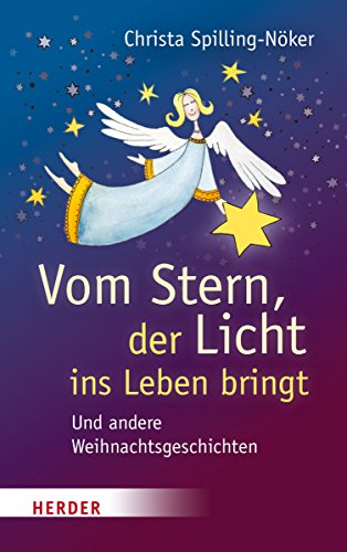 Vom Stern, der Licht ins Leben bringt: Spilling-Nöker, Christa