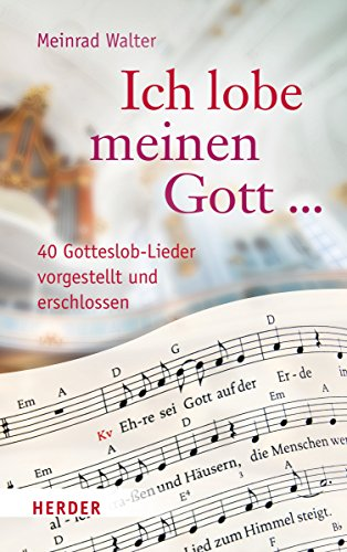 9783451312601: Ich lobe meinen Gott ...: 40 Gotteslob-Lieder vorgestellt und erschlossen
