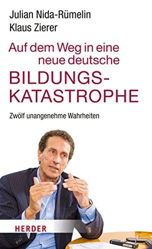 9783451312885: Auf dem Weg in eine neue deutsche Bildungskatastrophe
