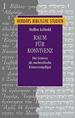 9783451315770: Raum für Konvivenz: Die Genesis als nachexilische Erinnerungsfigur