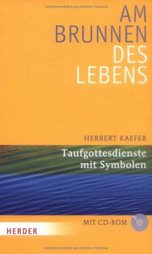 9783451320163: Am Brunnen des Lebens Taufgottesdienste mit Symbolen