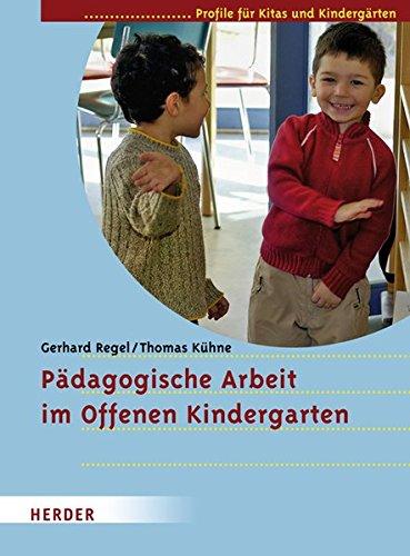 9783451320613: P�dagogische Arbeit im Offenen Kindergarten: Profile f�r Kitas und Kinderg�rten