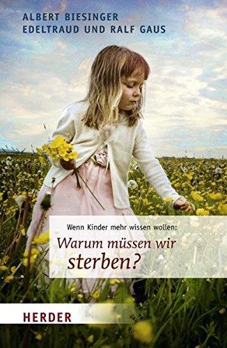 9783451321764: Warum müssen wir sterben?: Wenn Kinder mehr wissen wollen