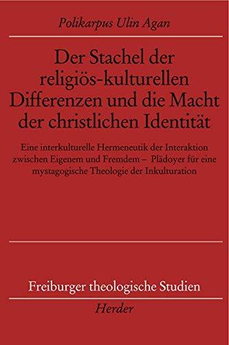 Der Stachel der religiös-kulturellen Differenzen und die Macht der christlichen Identität: Eine ...