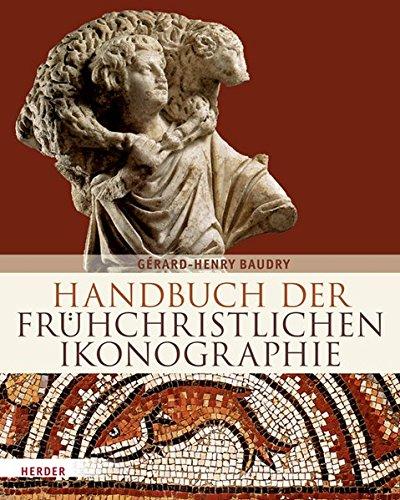 9783451322853: Handbuch der frühchristlichen Ikonographie: 1. bis 7. Jahrhundert