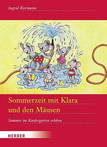 9783451323157: Sommerzeit mit Klara und den Mäusen: Sommer im Kindergarten erleben