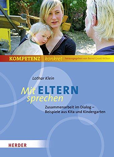 9783451323430: Mit Eltern sprechen: Zusammenarbeit im Dialog. Beispiele aus Kita und Kindergarten