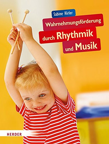 9783451324321: Wahrnehmungsförderung durch Rhythmik und Musik