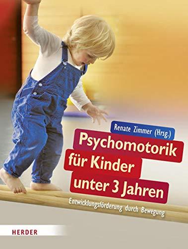 9783451324628: Psychomotorik f�r Kinder unter 3 Jahren: Entwicklungsf�rderung durch Bewegung