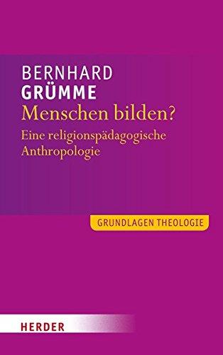 9783451324857: Menschen bilden?: Eine religionspädagogische Anthropologie