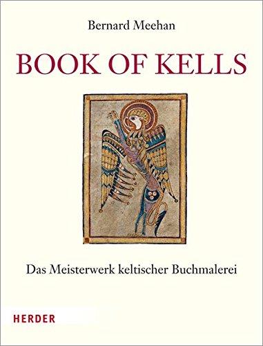Book of Kells das Meisterwerk keltischer Buchmalerei: Meehan, Bernard