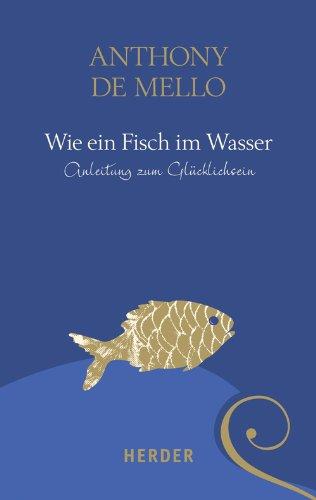 9783451326257: Wie ein Fisch im Wasser: Anleitung zum Glücklichsein