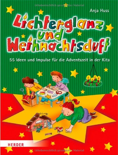 9783451326301: Lichterglanz und Weihnachtsduft: 55 Ideen und Impulse f�r die Adventszeit in der Kita
