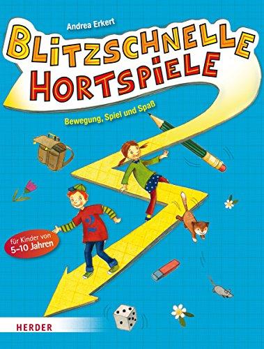 9783451326929: Blitzschnelle Hortspiele: Bewegung, Spiel und Spa� f�r Kinder von 5-10 Jahren