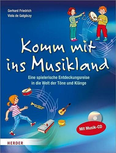 9783451327049: Komm mit ins Musikland: Eine spielerische Entdeckungsreise in die Welt der Töne und Klänge. Mit Musik-CD
