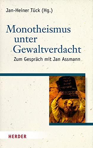 9783451327827: Monotheismus unter Gewaltverdacht: Zum Gespräch mit Jan Assmann