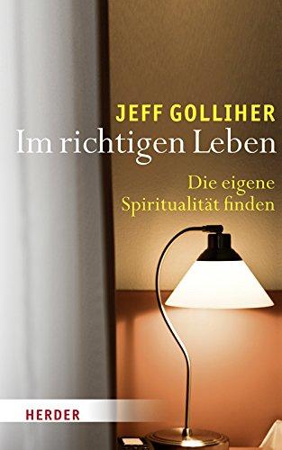 9783451330483: Im richtigen Leben: Die eigene Spiritualität finden