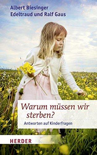9783451331787: Warum müssen wir sterben?: Antworten auf Kinderfragen