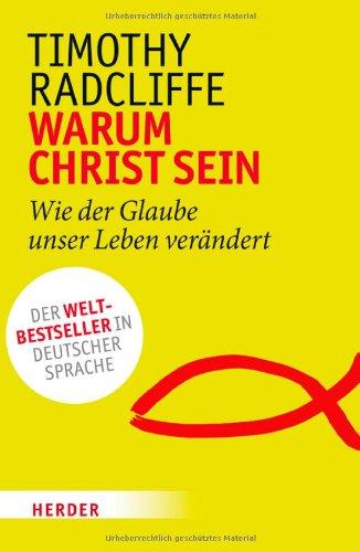 9783451335013: Warum Christ sein?: Wie der Glaube unser Leben verändert