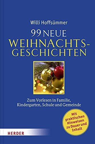 9783451339998: 99 neue Weihnachtsgeschichten: Zum Vorlesen in Familie, Kindergarten, Schule und Gemeinde