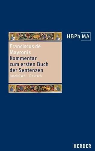 Conflatus - Kommentar zum ersten Buch der Sentenzen: Franciscus de Mayronis