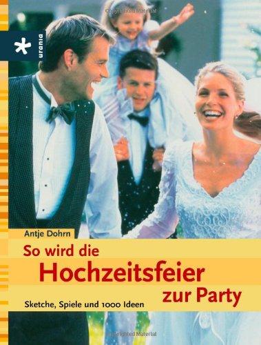 9783451340857: So wird die Hochzeitsfeier zur Party