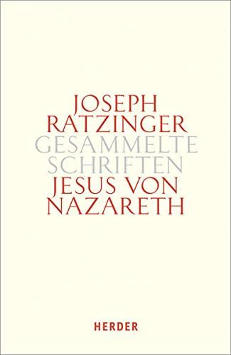 Gesammelte Schriften 6/2. Jesus von Nazareth: Joseph Ratzinger